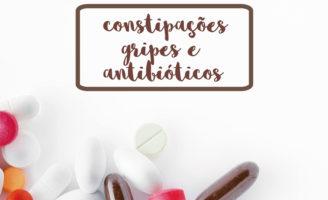 Constipações, gripes e antibióticos