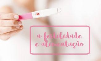 A Fertilidade e a Alimentação
